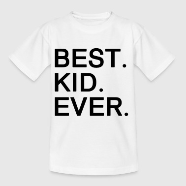 Best Kid Ever. Motivational Gifts for Kids.Awesome - Kids' T-Shirt