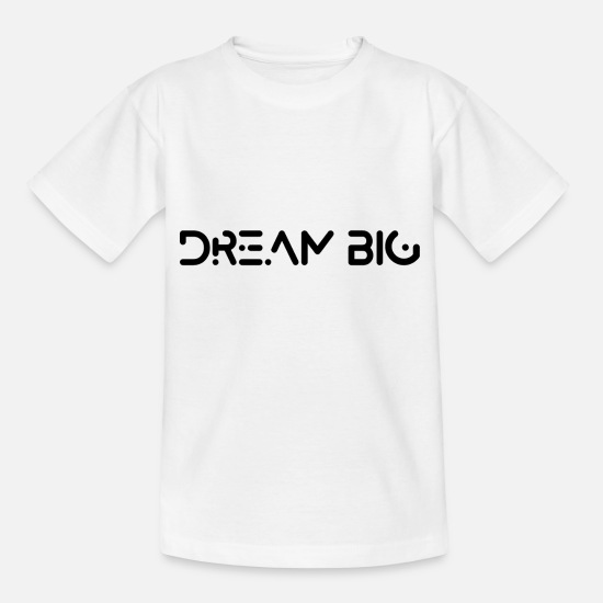 Bday T-shirts - Dream Big - T-shirt Enfant blanc