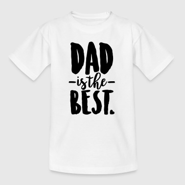 Dad is the best - T-skjorte for barn
