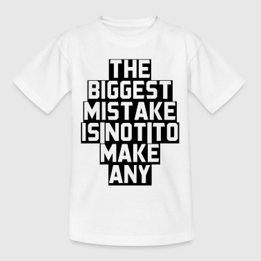 The biggest mistake is not to make a present - Kids' T-Shirt