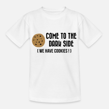 Come To The Dark Side We Have Cookies Come to the Dark Side (We have cookies !) - Kids' T-Shirt