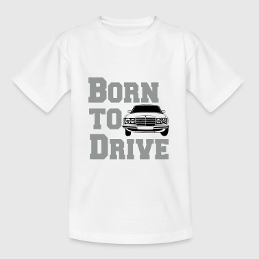 W123 Born to drive - Kinder T-Shirt