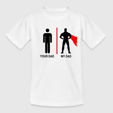 your dad, my dad - Kinder T-Shirt