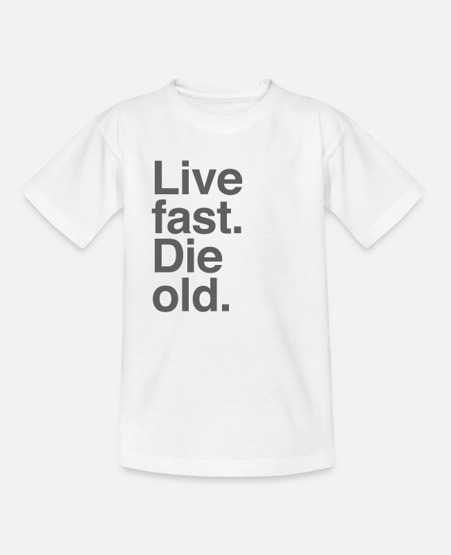 Employee T-Shirts - Live Fast Die Old - Kids' T-Shirt white