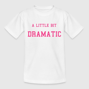 Dramatic - Kids' T-Shirt