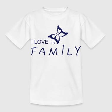 i love my family - Kinder T-Shirt