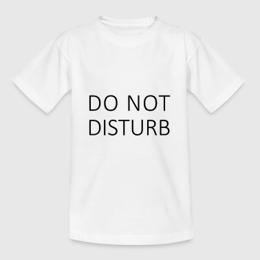 Do Not Disturb - Kinder T-Shirt