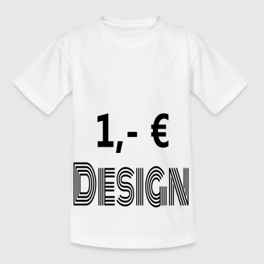 1, - € Design / billig - T-shirt barn