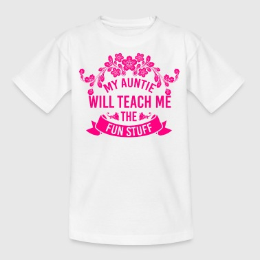 My auntie wants to teach me the fun stuff - Kids' T-Shirt