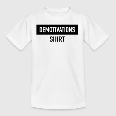 Demotivations Shirt - Kinder T-Shirt