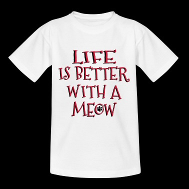 Life Is Better With A Meow - Kinder T-Shirt