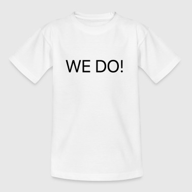 We DO - Kinder T-Shirt