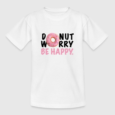 DONUT WORRY BE HAPPY - Kinder T-Shirt