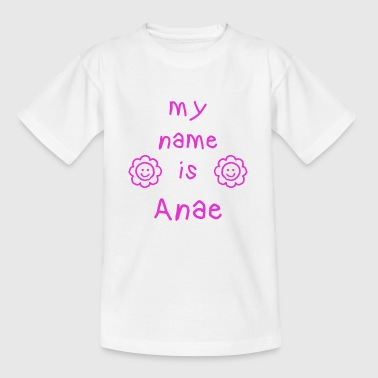 ANAE MY NAME IS - Kids' T-Shirt