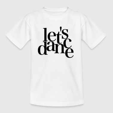 Let's dance - black - Danceshirt - Kids' T-Shirt