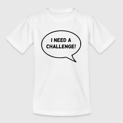 I need a challenge! - Kids' T-Shirt