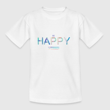 Be Happy - Kids' T-Shirt