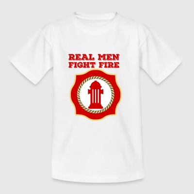 Fire Department: Real Men Fight Fire - Kids' T-Shirt