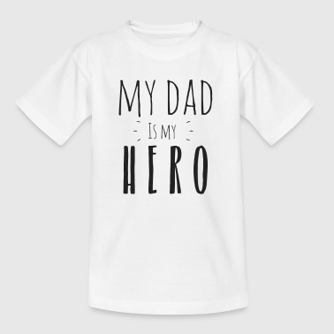 My dad is my Hero - Kinder T-Shirt