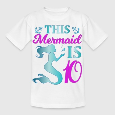 This Mermaid is 10 - Kinder T-Shirt