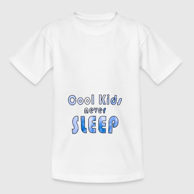 Cool Kids never sleep - Kinder T-Shirt