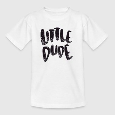 little dude - Kids' T-Shirt