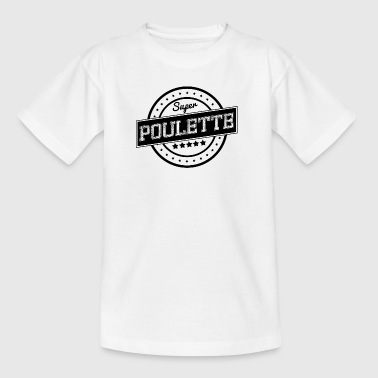 Super poulette - T-shirt Enfant