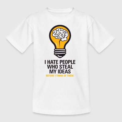 I Hate People Who Steal My Ideas! - Kids' T-Shirt