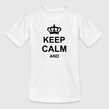 keep calm and, krone, g1_k1 - Kinder T-Shirt
