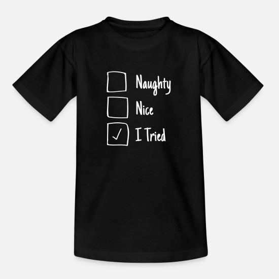 Birthday T-Shirts - Naughty Or Nice - I tried - Funny Christmas Santa - Kids' T-Shirt black