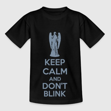Keep Calm And Don't Blink - Kids' T-Shirt