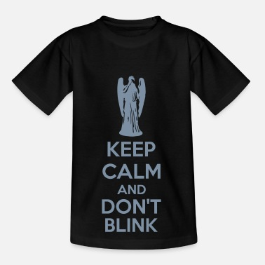 Blink Keep Calm And Don't Blink - Kids' T-Shirt
