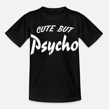Cute But Psycho cute but psycho - Kids' T-Shirt