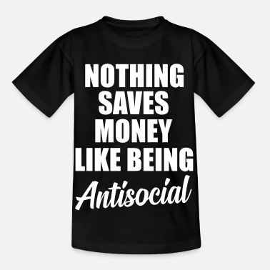 Quotes antisocial quote - Kids' T-Shirt