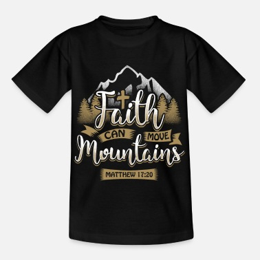 Religion Faith can move mountains - EN - Kids' T-Shirt