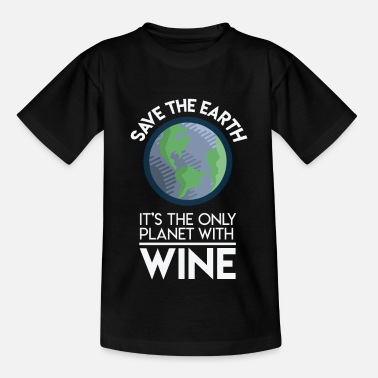 Save The Planet Save Earth Only Planet With Wine Fun Food Earth - Kids' T-Shirt