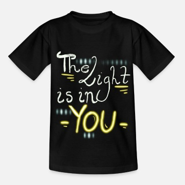 Motivational The Light is In You Motivational Life Quote - Kids' T-Shirt