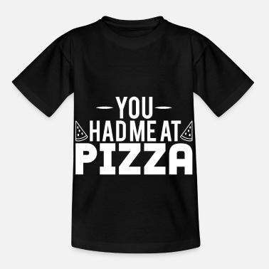 Collection You Had Me At Pizza - Kids' T-Shirt