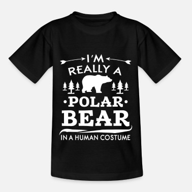 Polar I'm really a Polar Bear in a human costume - Kinder T-Shirt