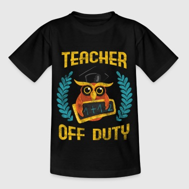 TEACHER OFF DUTY - Kids' T-Shirt