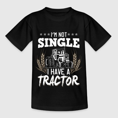 Tractor Shirt · Agriculture · I'm not a single - Kids' T-Shirt
