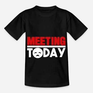 Meeting I hate meetings meetings gift - Kids' T-Shirt