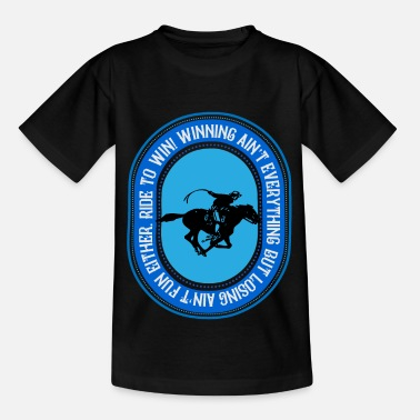 Cowboy Ride to win, riding to win - Kids' T-Shirt