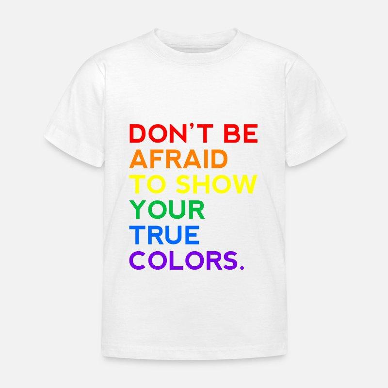 9d73cce2 Ikke vær redd for å vise dine sanne farger LGBT T-skjorte barn | Spreadshirt