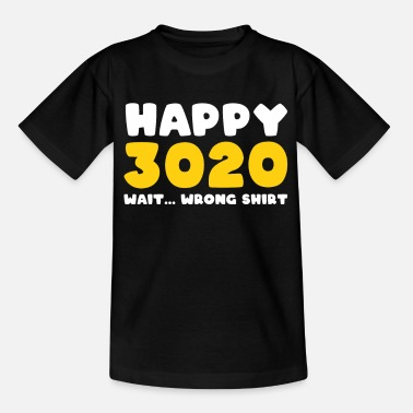Coming Out Happy 3020 wrong shirt Funny New Year's Eve Party - Kids' T-Shirt