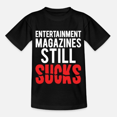 Magazine Cool Entertainment Magazines Still Suck gift - Kids' T-Shirt