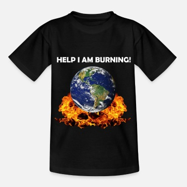 Help me burn - earth - climate change - Kids' T-Shirt