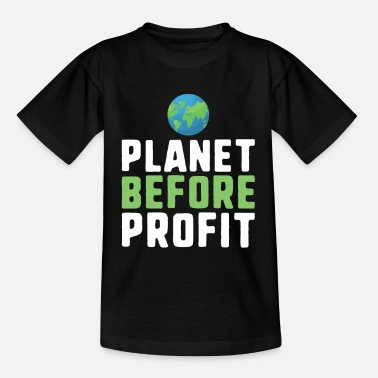 Cause Planet before profit climate change protest slogan - Kids' T-Shirt