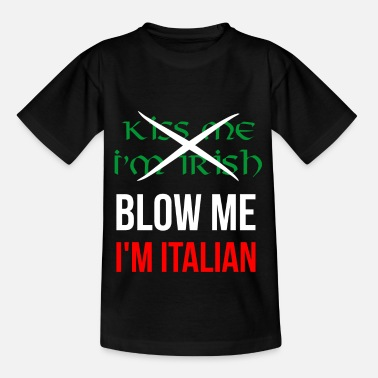 Not Perfect Kiss me I'm Irish, Blow me I'm Italian - Kids' T-Shirt