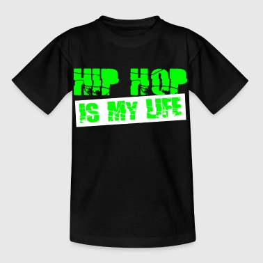 hip hop is my life - Kinder T-Shirt
